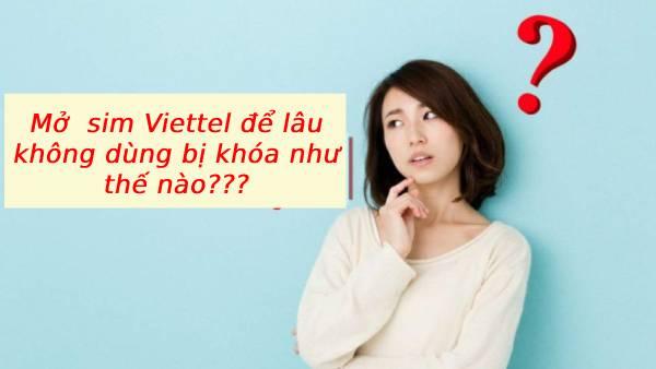 Làm thế nào để mở khóa sim Viettel để lâu không dùng?