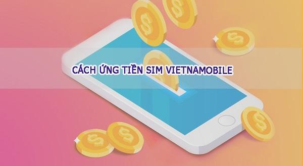 Hướng dẫn cách ứng tiền sim Vietnamobile